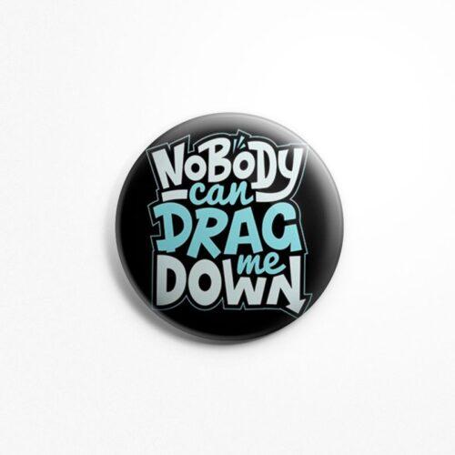 NOBODY-CAN-DRAG-ME-DOWN-BADGE-MOCKUP-MYDESIGNATION