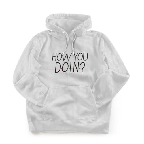 how-you-doin-hoodie-mydesignation-product-image